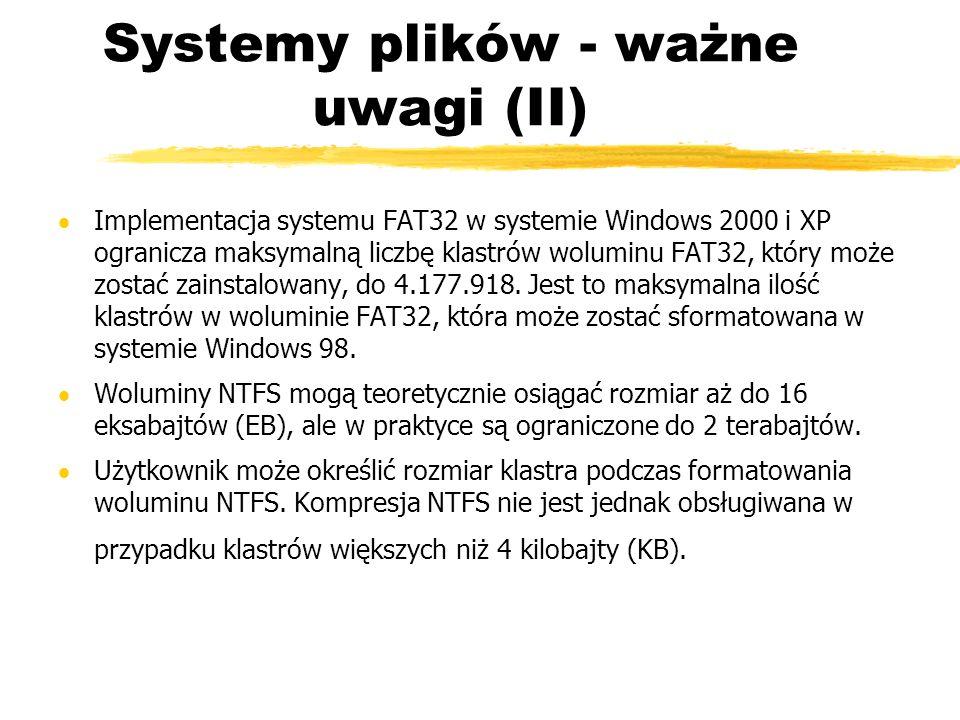 Systemy plików - ważne uwagi (II)