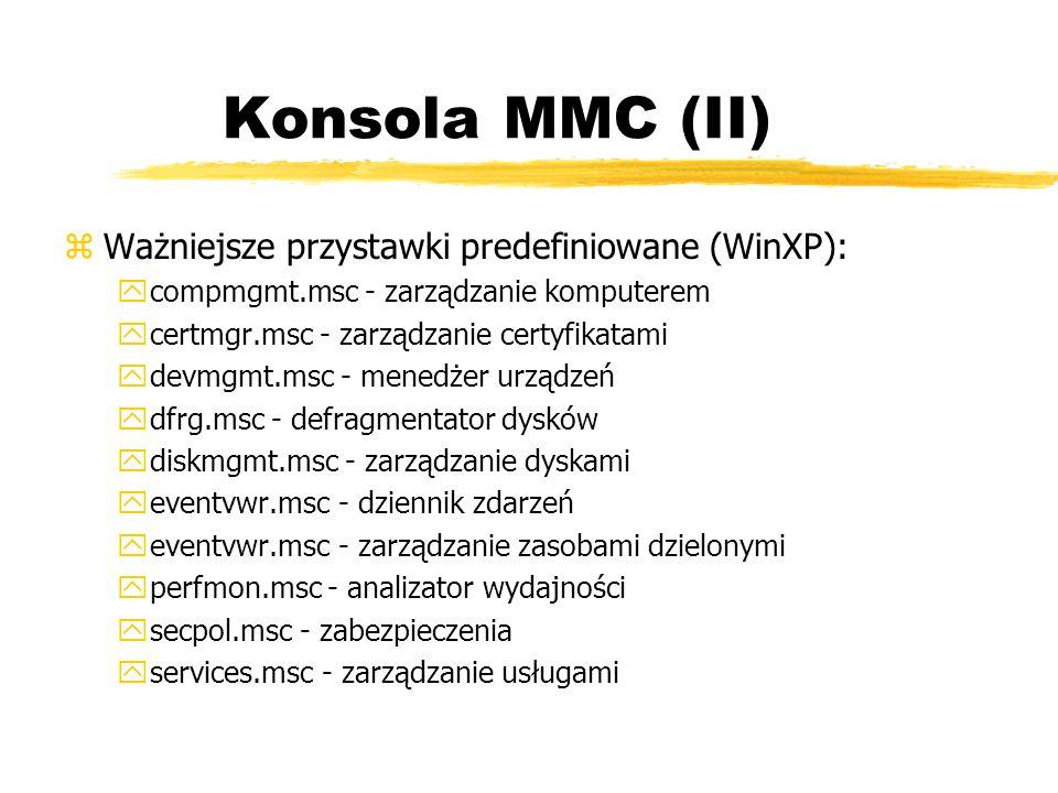 Konsola MMC (II) Ważniejsze przystawki predefiniowane (WinXP):