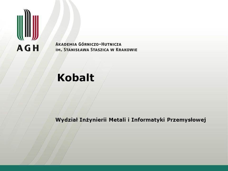 Kobalt Wydział Inżynierii Metali i Informatyki Przemysłowej