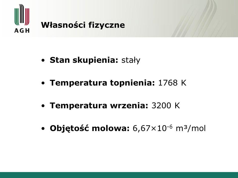 Własności fizyczne Stan skupienia: stały. Temperatura topnienia: 1768 K. Temperatura wrzenia: 3200 K.