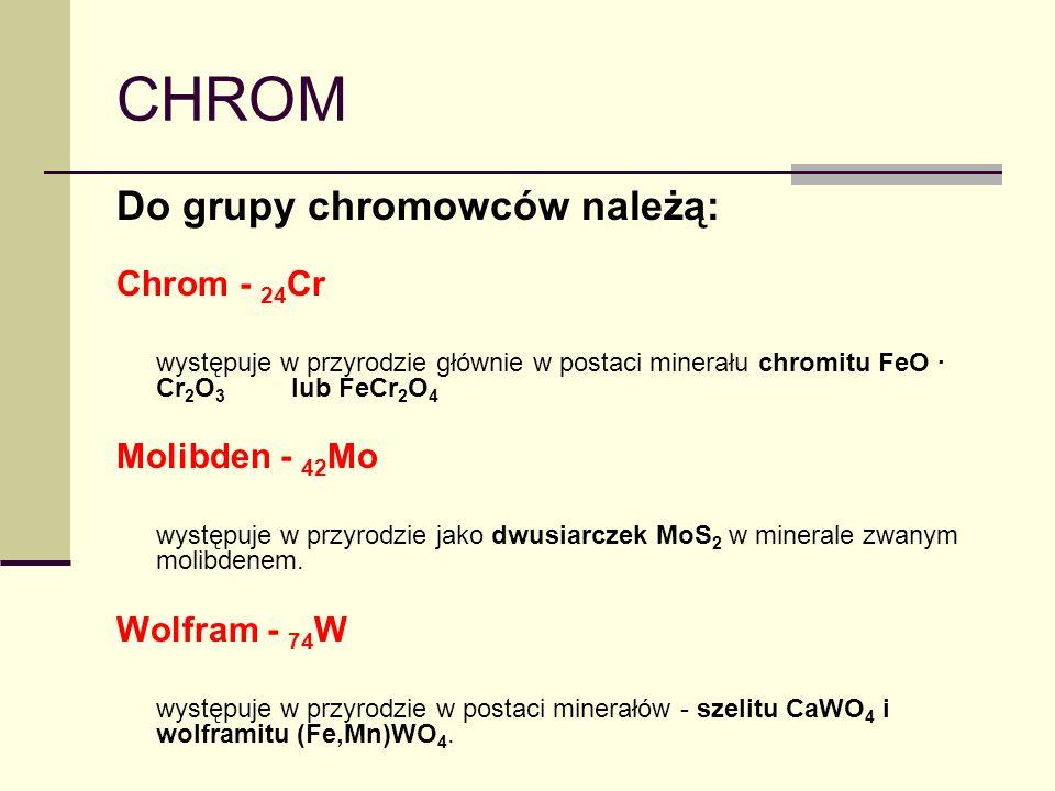 CHROM Do grupy chromowców należą: Chrom - 24Cr Molibden - 42Mo