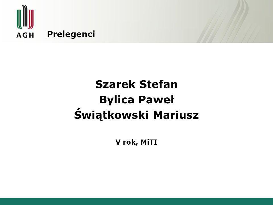 Szarek Stefan Bylica Paweł Świątkowski Mariusz