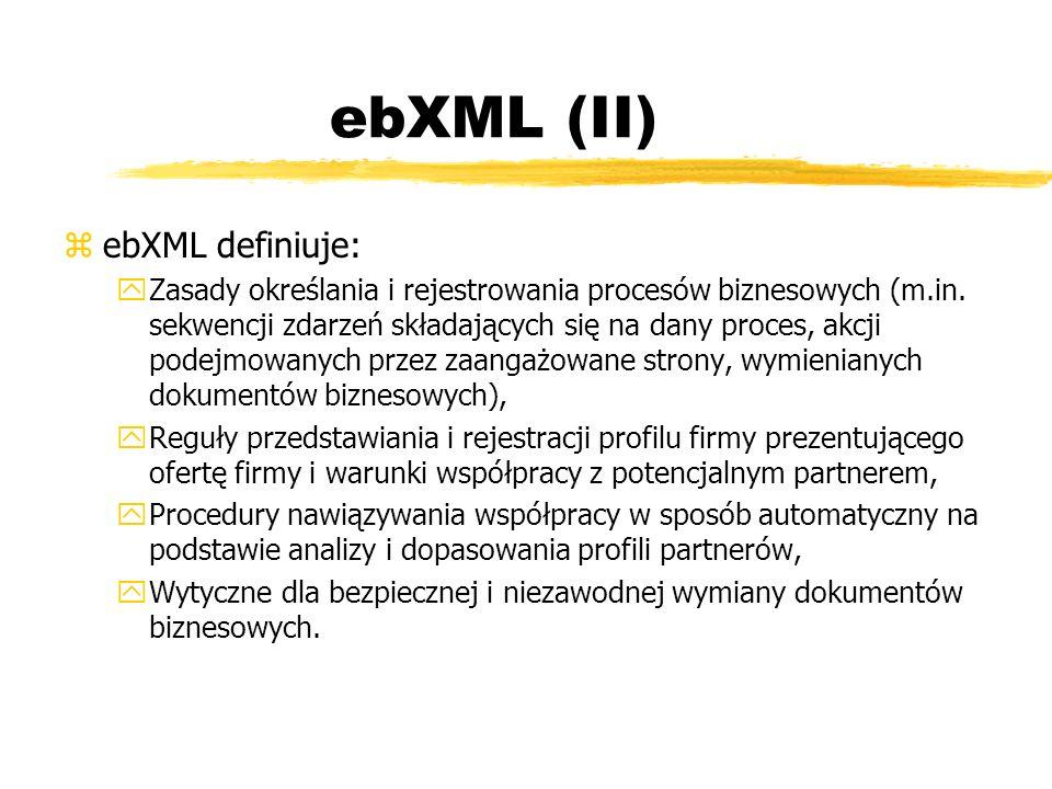 ebXML (II) ebXML definiuje: