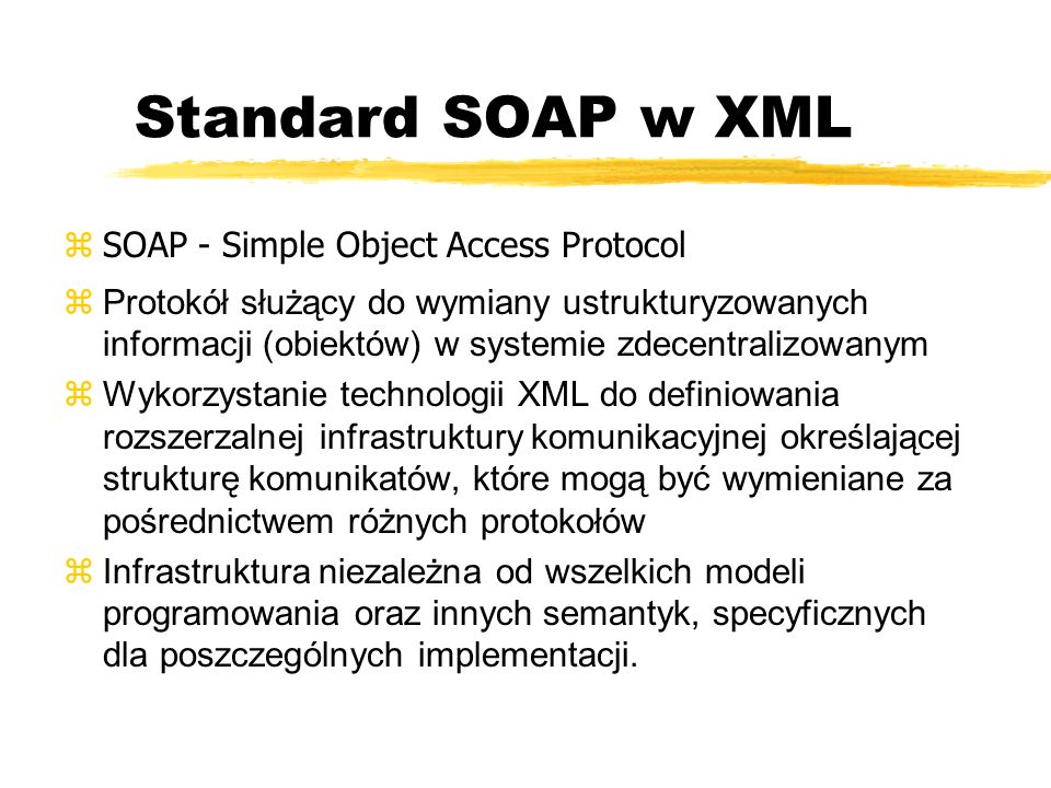 Standard SOAP w XML SOAP - Simple Object Access Protocol