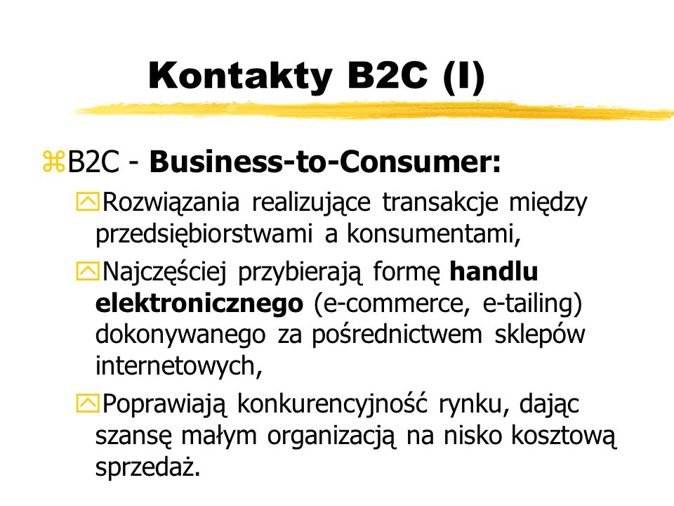 Kontakty B2C (I) B2C - Business-to-Consumer: