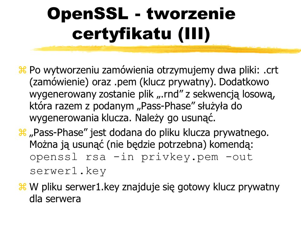 OpenSSL - tworzenie certyfikatu (III)