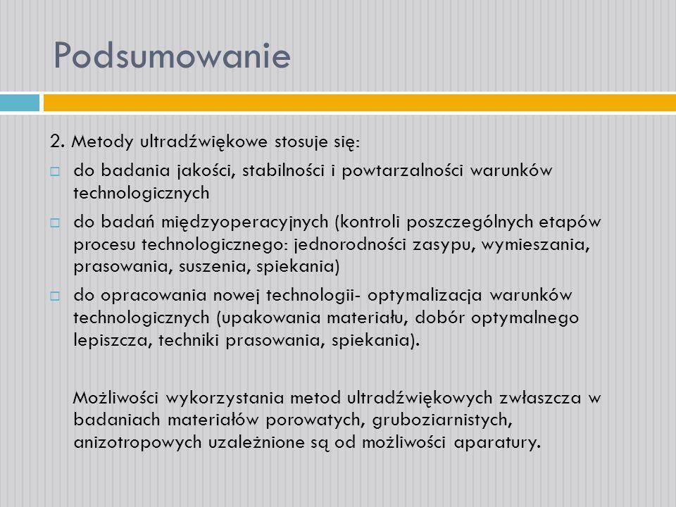 Podsumowanie 2. Metody ultradźwiękowe stosuje się: