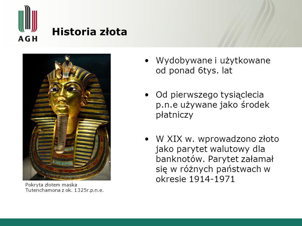 Historia złota Wydobywane i użytkowane od ponad 6tys. lat