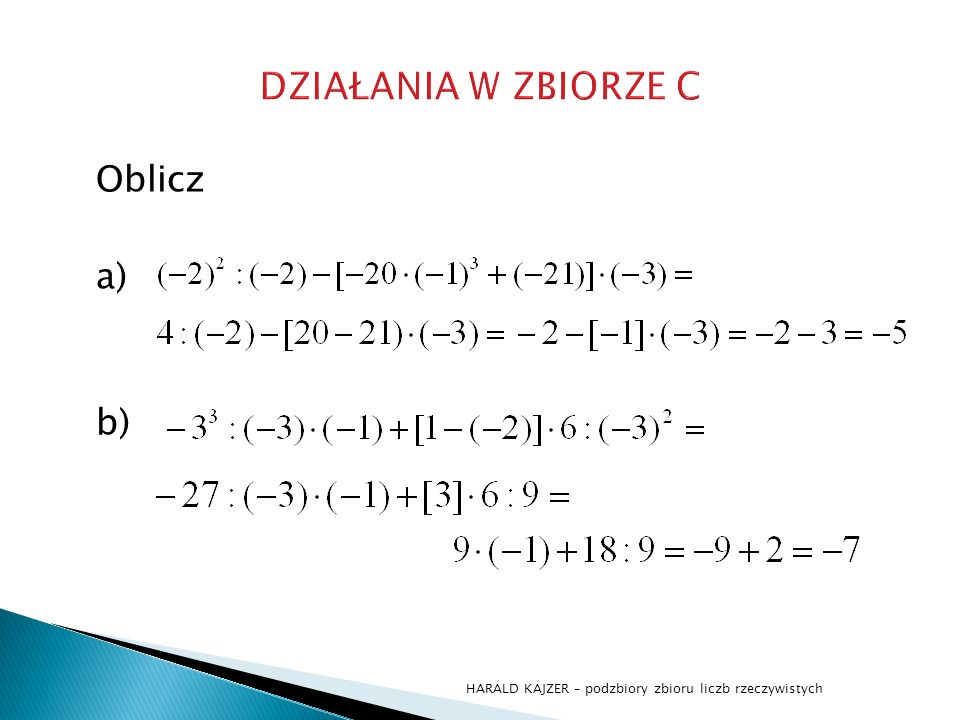 DZIAŁANIA W ZBIORZE C Oblicz a) b)
