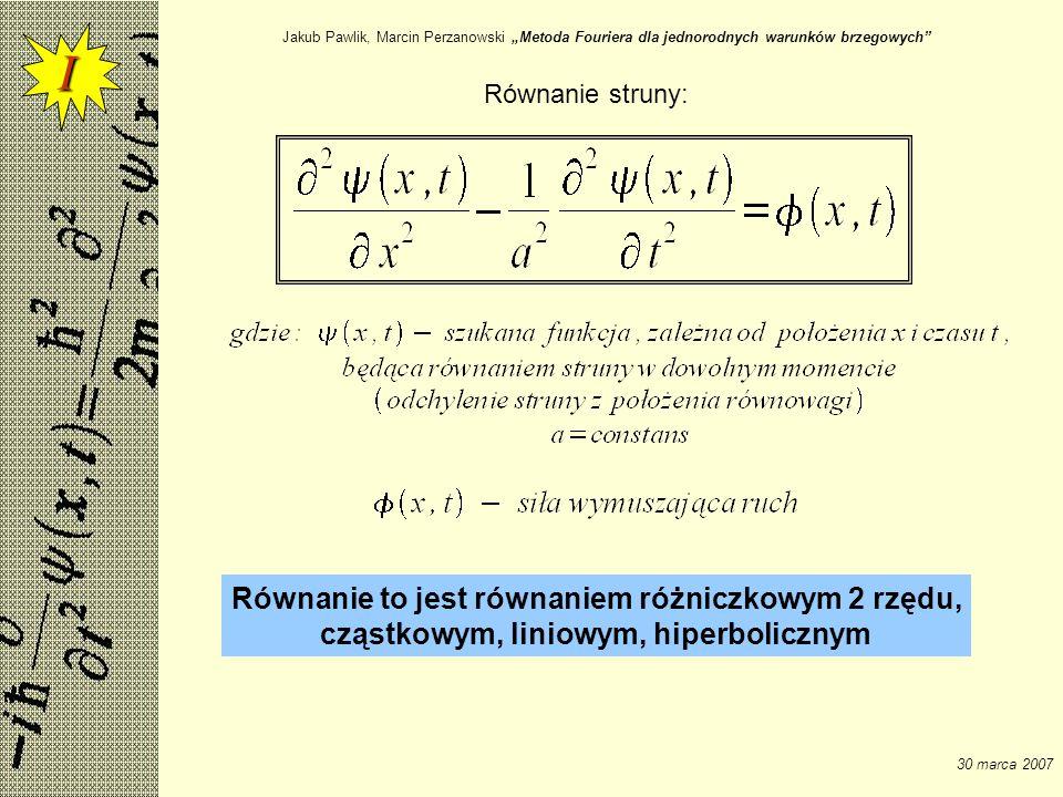 I Równanie to jest równaniem różniczkowym 2 rzędu,