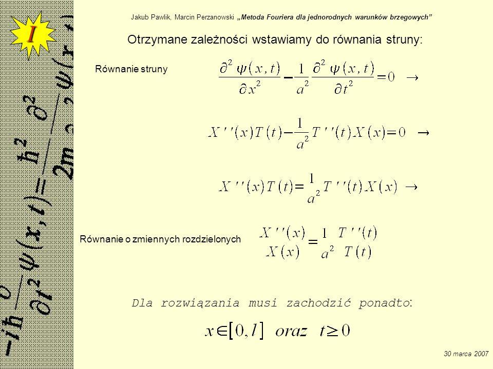 I Otrzymane zależności wstawiamy do równania struny: