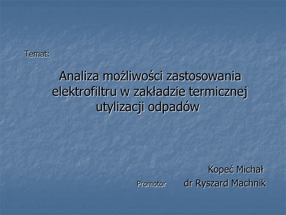 Kopeć Michał Promotor dr Ryszard Machnik