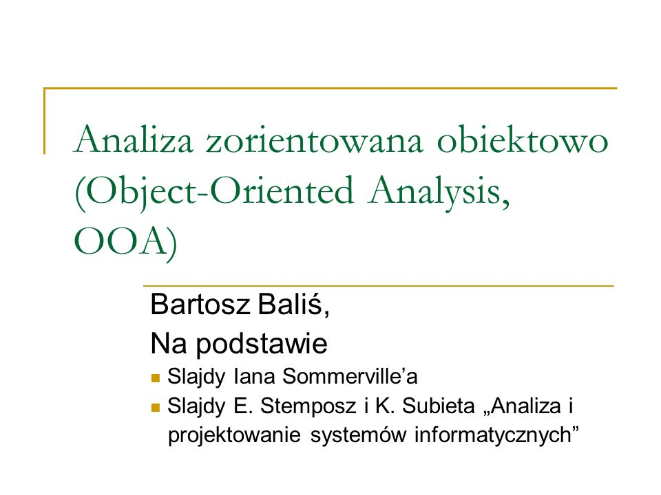 Analiza zorientowana obiektowo (Object-Oriented Analysis, OOA)