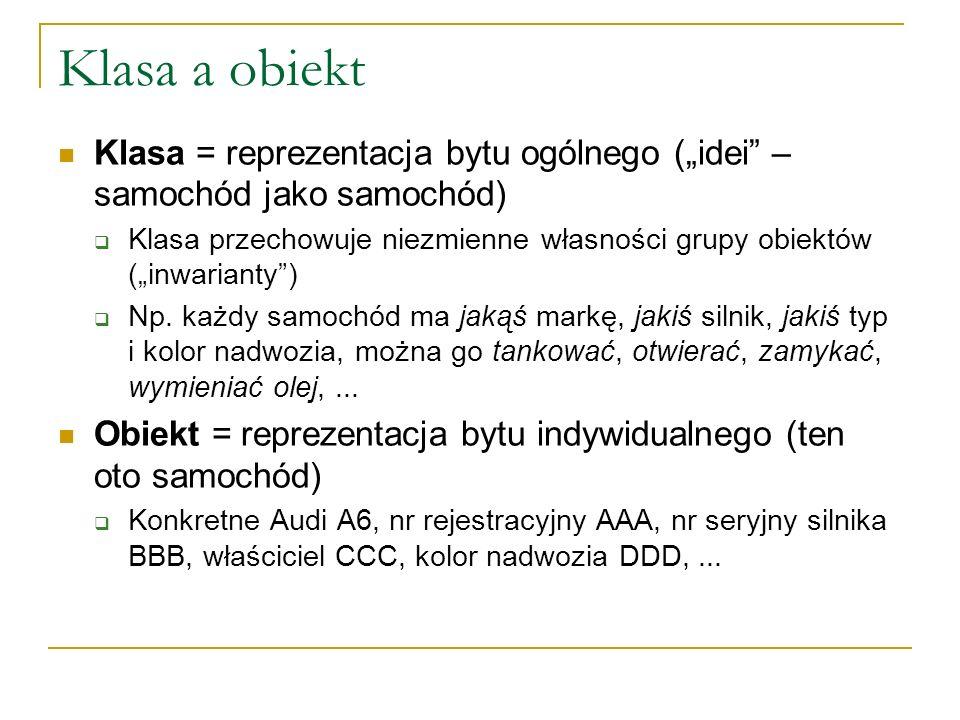 """Klasa a obiekt Klasa = reprezentacja bytu ogólnego (""""idei – samochód jako samochód)"""