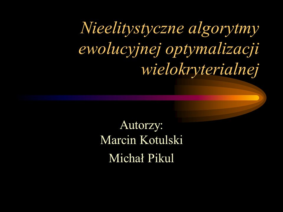 Nieelitystyczne algorytmy ewolucyjnej optymalizacji wielokryterialnej