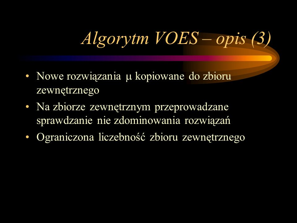 Algorytm VOES – opis (3) Nowe rozwiązania  kopiowane do zbioru zewnętrznego.