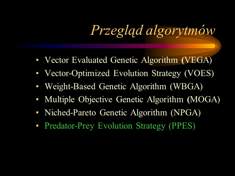 Przegląd algorytmów Vector Evaluated Genetic Algorithm (VEGA)