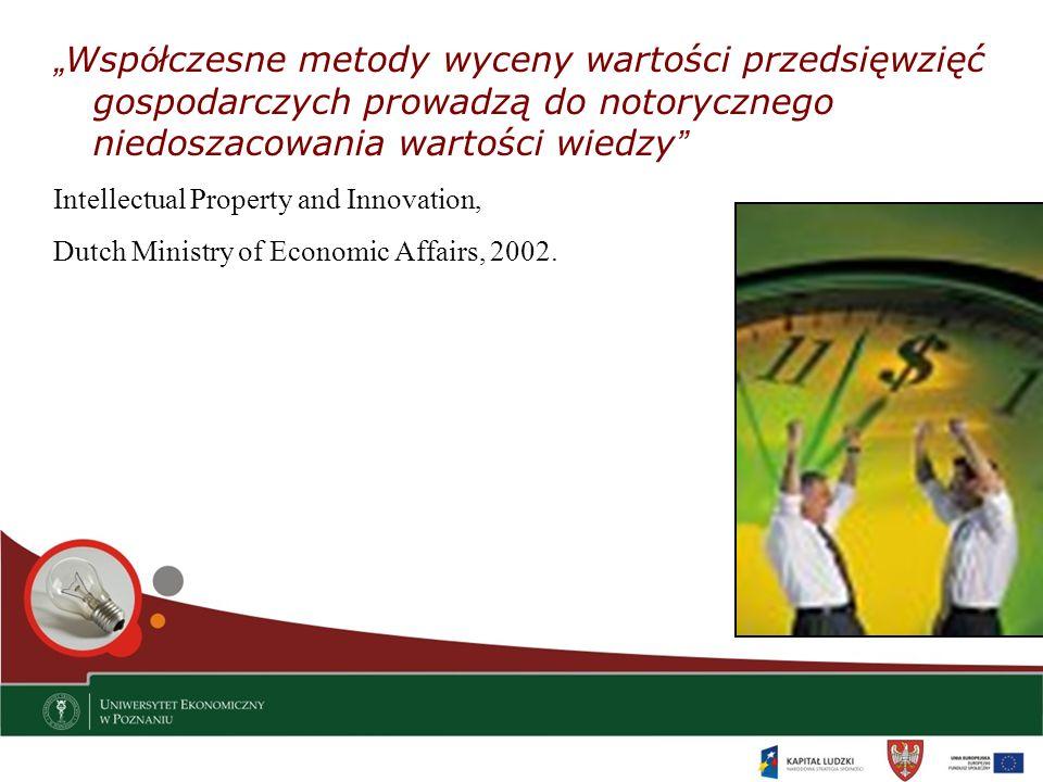 """""""Współczesne metody wyceny wartości przedsięwzięć gospodarczych prowadzą do notorycznego niedoszacowania wartości wiedzy"""