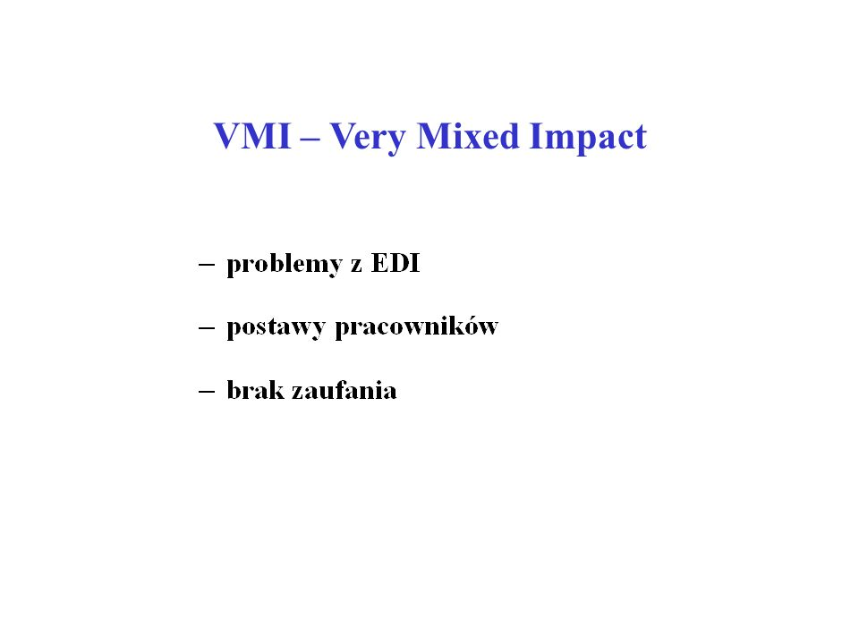VMI – Very Mixed Impact