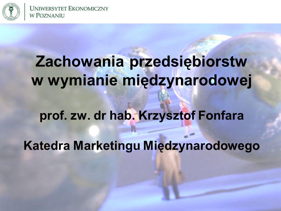 Zachowania przedsiębiorstw w wymianie międzynarodowej prof. zw. dr hab