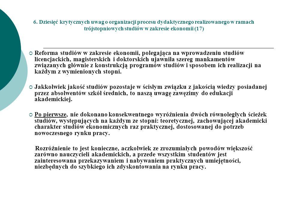 6. Dziesięć krytycznych uwag o organizacji procesu dydaktycznego realizowanego w ramach trójstopniowych studiów w zakresie ekonomii (17)