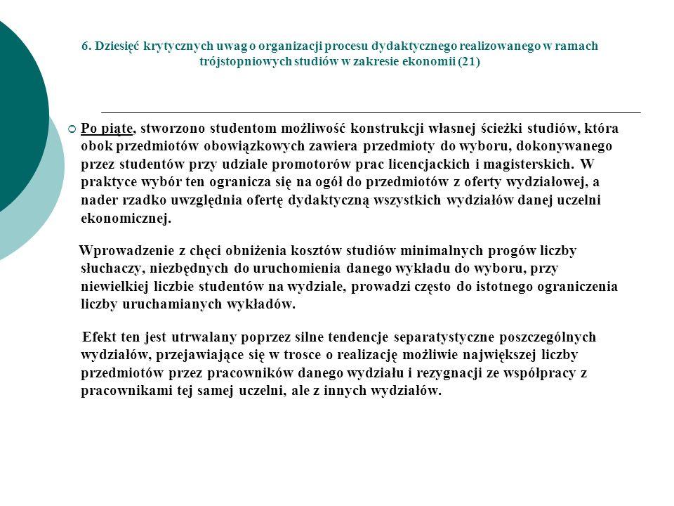 6. Dziesięć krytycznych uwag o organizacji procesu dydaktycznego realizowanego w ramach trójstopniowych studiów w zakresie ekonomii (21)