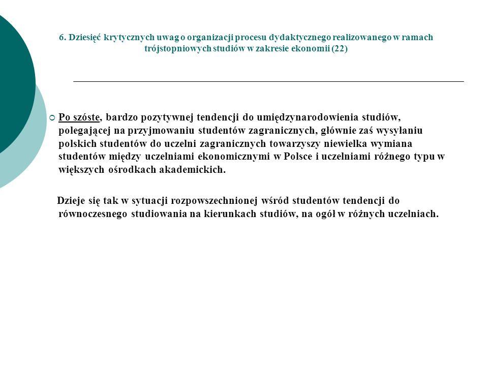 6. Dziesięć krytycznych uwag o organizacji procesu dydaktycznego realizowanego w ramach trójstopniowych studiów w zakresie ekonomii (22)