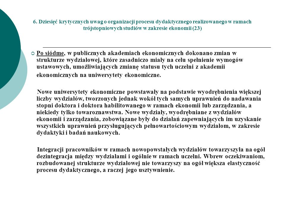 6. Dziesięć krytycznych uwag o organizacji procesu dydaktycznego realizowanego w ramach trójstopniowych studiów w zakresie ekonomii (23)