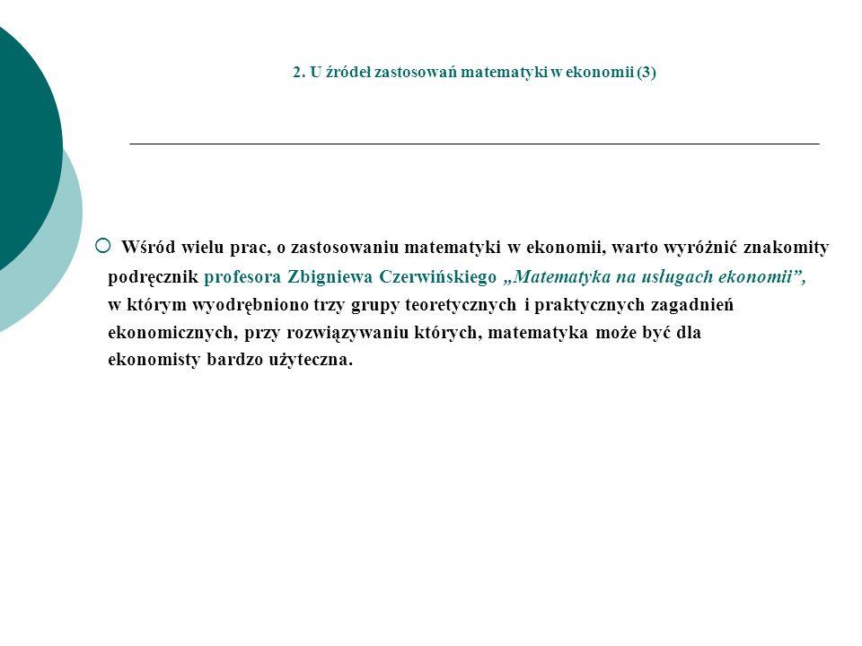 2. U źródeł zastosowań matematyki w ekonomii (3)