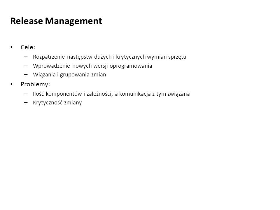 Release Management Cele: Problemy: