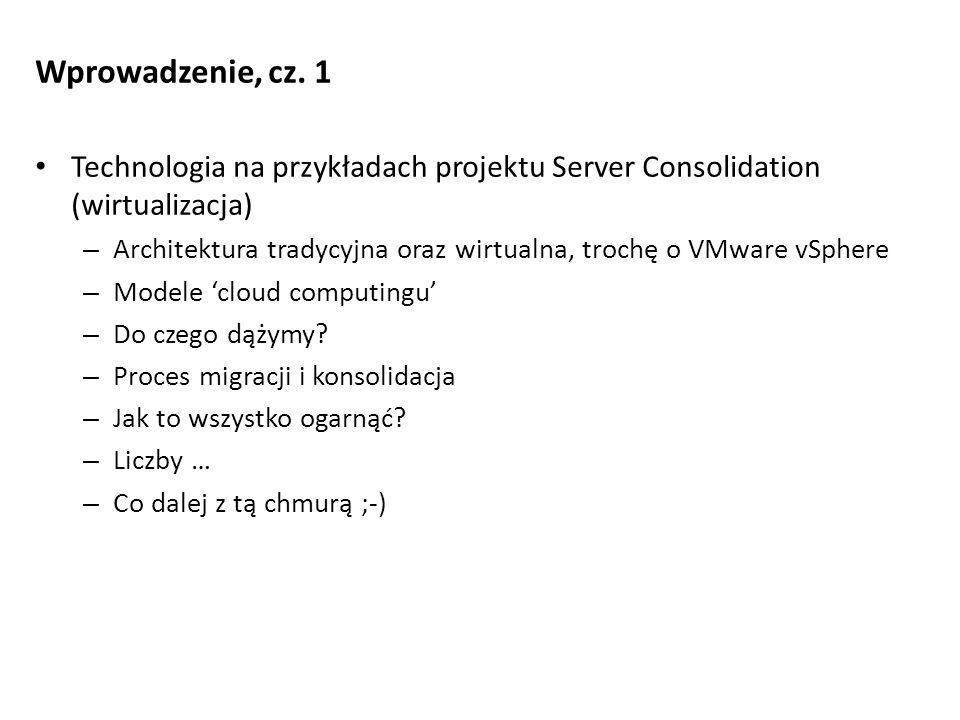 Wprowadzenie, cz. 1 Technologia na przykładach projektu Server Consolidation (wirtualizacja)