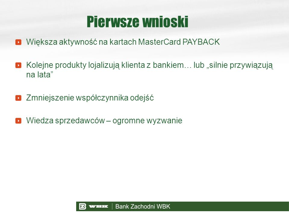 Pierwsze wnioski Większa aktywność na kartach MasterCard PAYBACK