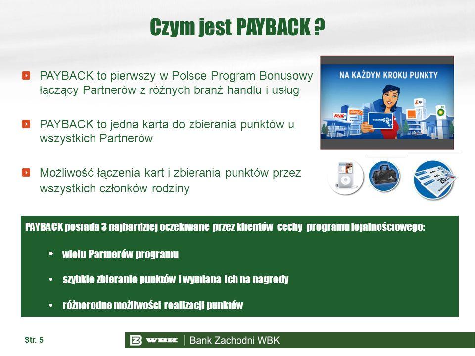 Czym jest PAYBACK PAYBACK to pierwszy w Polsce Program Bonusowy łączący Partnerów z różnych branż handlu i usług.