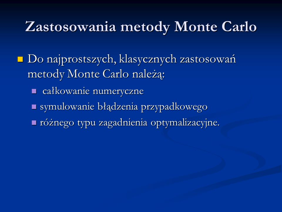 Zastosowania metody Monte Carlo