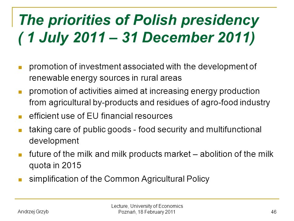 The priorities of Polish presidency ( 1 July 2011 – 31 December 2011)