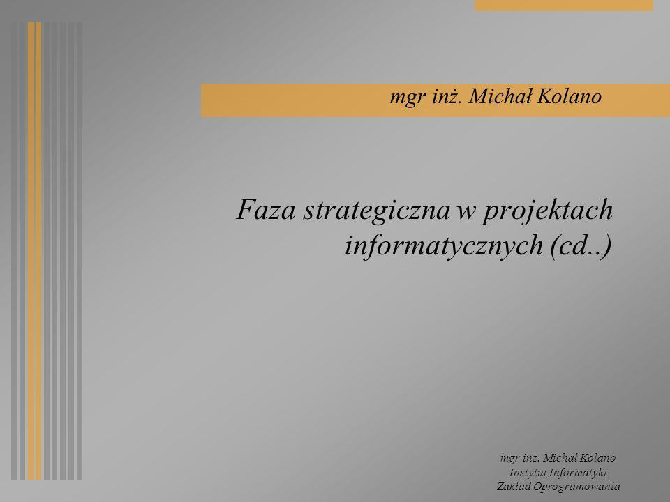 Faza strategiczna w projektach informatycznych (cd..)
