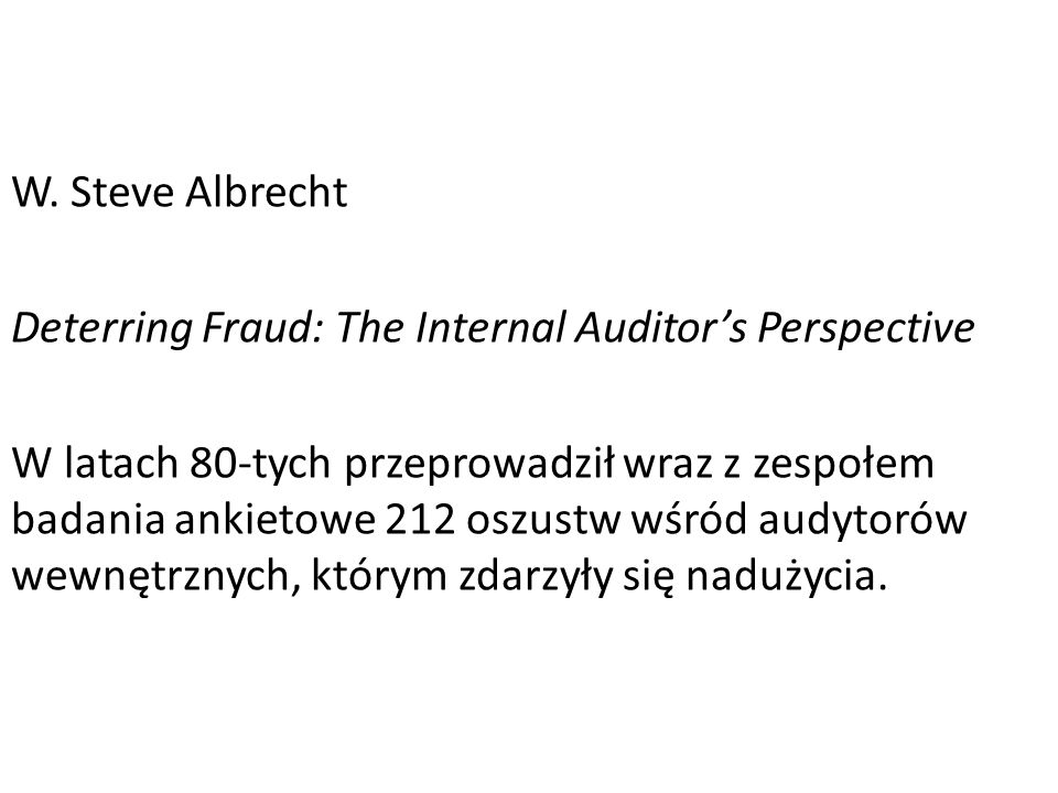 W. Steve Albrecht Deterring Fraud: The Internal Auditor's Perspective.