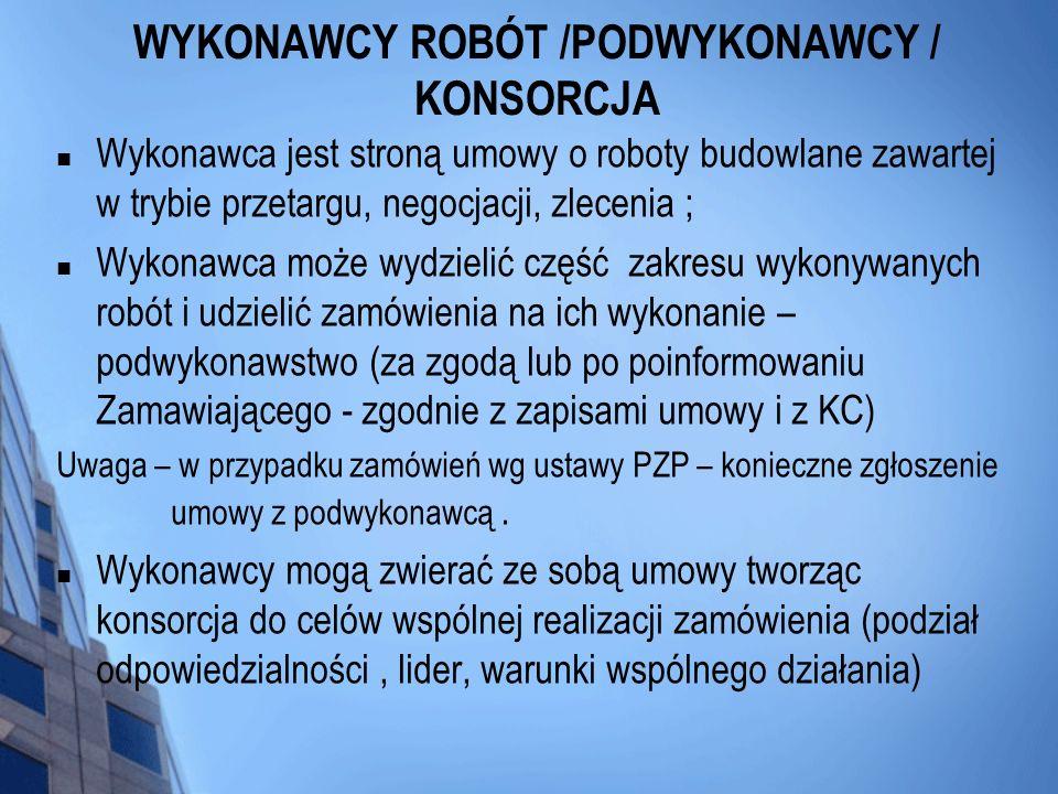 WYKONAWCY ROBÓT /PODWYKONAWCY / KONSORCJA