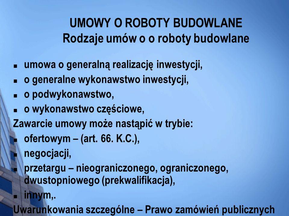 UMOWY O ROBOTY BUDOWLANE Rodzaje umów o o roboty budowlane