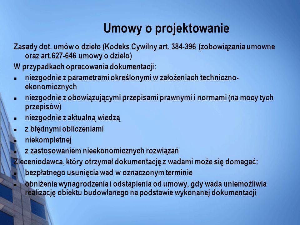 Umowy o projektowanie Zasady dot. umów o dzieło (Kodeks Cywilny art. 384-396 (zobowiązania umowne oraz art.627-646 umowy o dzieło)