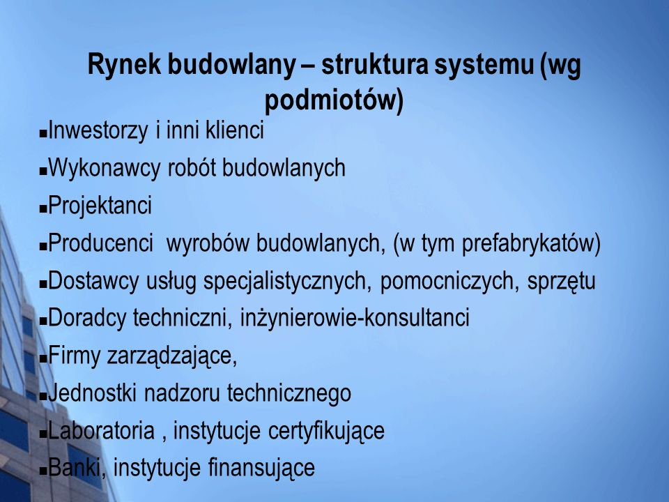 Rynek budowlany – struktura systemu (wg podmiotów)