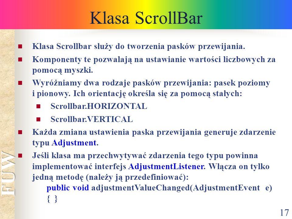 Klasa ScrollBar Klasa Scrollbar służy do tworzenia pasków przewijania.