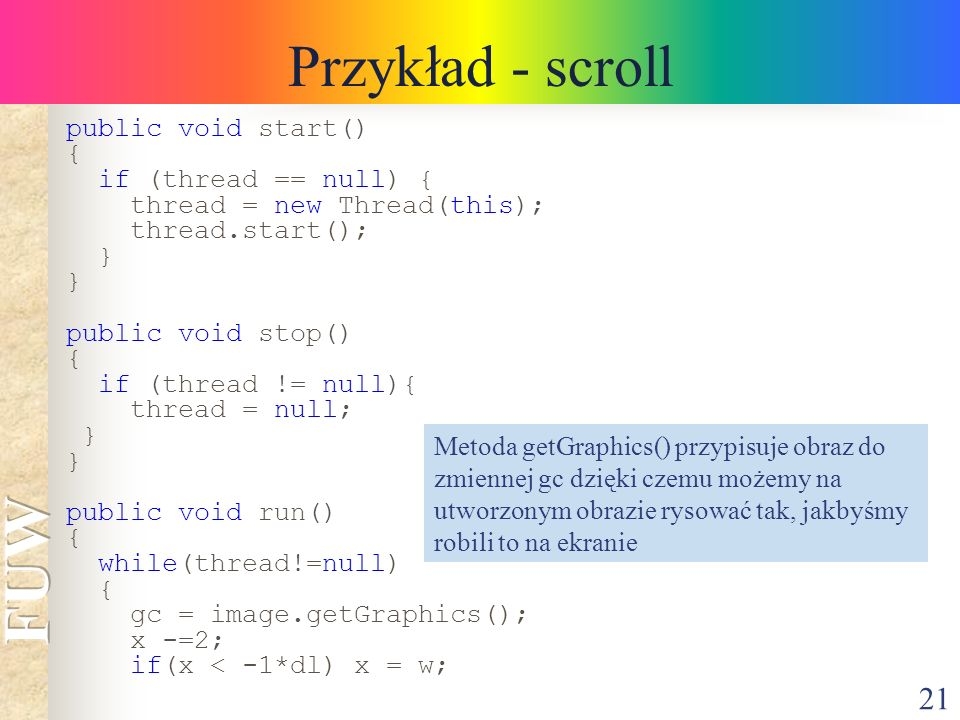 Przykład - scroll public void start() { if (thread == null) {