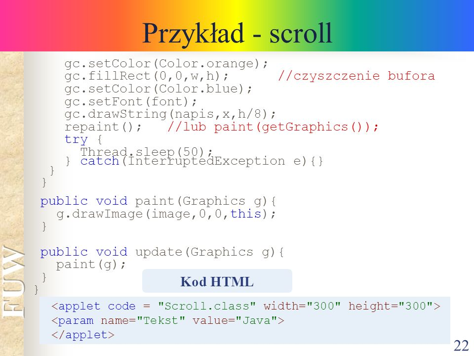 Przykład - scroll Kod HTML gc.setColor(Color.orange);