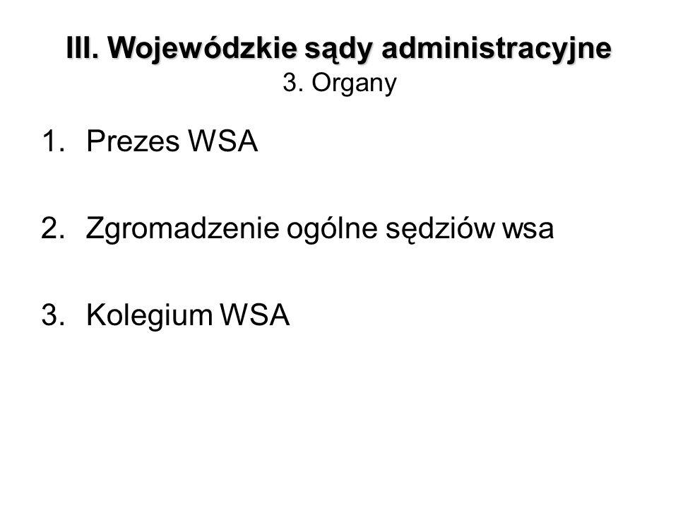 III. Wojewódzkie sądy administracyjne 3. Organy