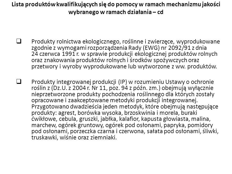 Lista produktów kwalifikujących się do pomocy w ramach mechanizmu jakości wybranego w ramach działania – cd