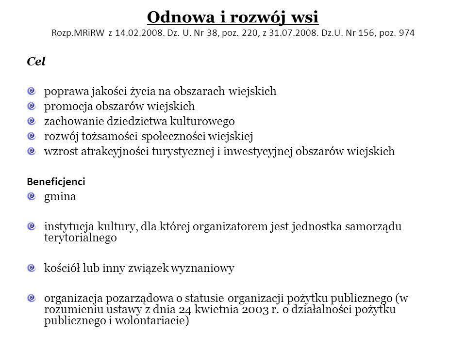 Odnowa i rozwój wsi Rozp. MRiRW z 14. 02. 2008. Dz. U. Nr 38, poz