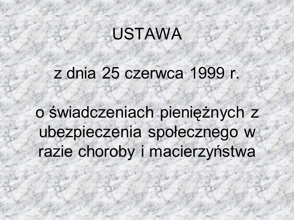 USTAWA z dnia 25 czerwca 1999 r.