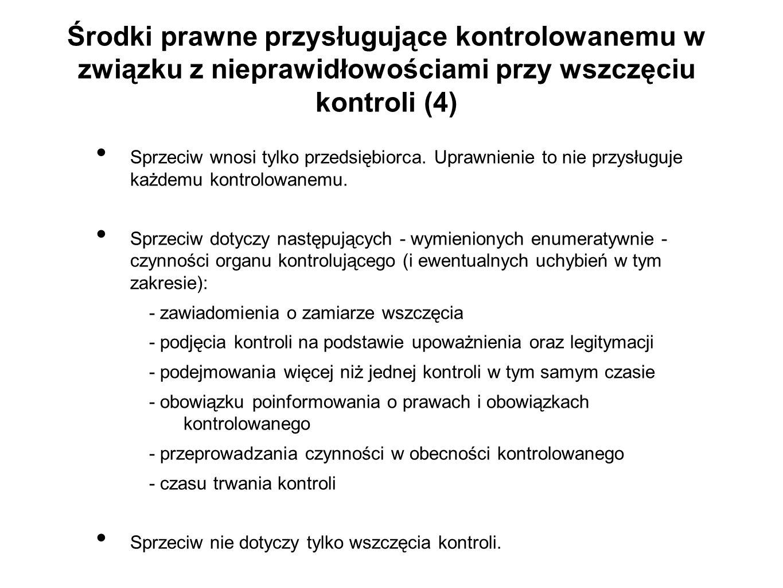 Środki prawne przysługujące kontrolowanemu w związku z nieprawidłowościami przy wszczęciu kontroli (4)