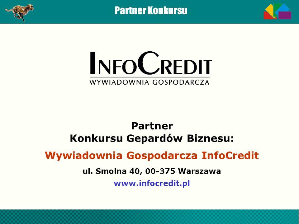 Partner Konkursu Partner Konkursu Gepardów Biznesu: Wywiadownia Gospodarcza InfoCredit ul.